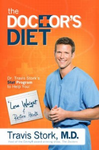 The Doctor's Diet: Dr. Travis Stork's STAT Program to Help You Lose Weight & Restore Your Health - Travis L. Stork