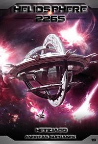 Heliosphere 2265 - Band 19: Hetzjagd (Science Fiction) - Andreas Suchanek, Arndt Drechsler, Anja Dyck