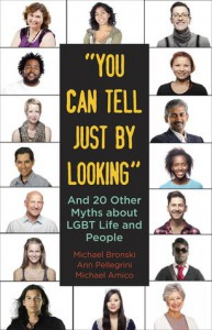 """""""You Can Tell Just By Looking"""": And 20 Other Myths about LGBT Life and People - Michael Bronski, Ann Pellegrini, Michael Amico"""