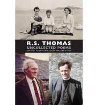 R.S. Thomas: Uncollected Poems - R.S. Thomas, Tony Brown, Jason Walford Davies