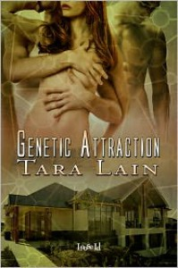 Genetic Attraction - Tara Lain