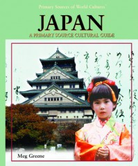 Japan: A Primary Source Cultural Guide (Primary Sources of World Cultures) - Meg Greene