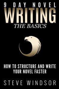 Nine Day Novel-Writing Faster: 10K a Day, How to Write a Novel in 9 Days, Structuring Your Novel For Speed (9 Day Novel) (Volume 1) - Steve Windsor, Lise Cartwright