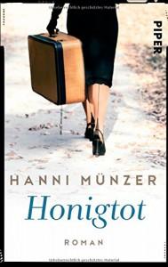 Honigtot: Roman - Hanni Münzer