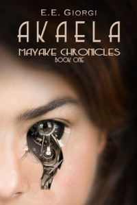 Akaela (Mayake Chronicles #1) - E.E. Giorgi