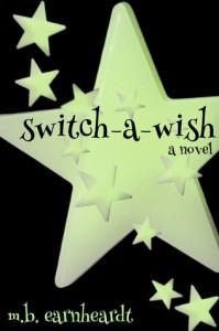 Switch A Wish - M.B. Earnheardt
