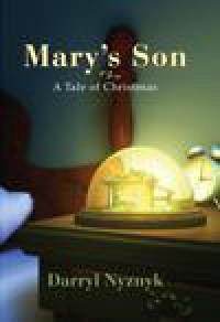 Mary's Son - Darryl Nyznyk