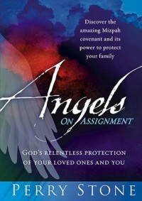 Angels On Assignment: God's Relentless Protection of Your Loved Ones and You - Perry Stone
