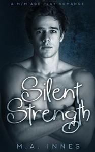 Silent Strength: M/m Age Play Romance - Michael Innes