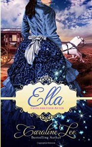 Ella: An Everland Ever After Tale - Caroline Lee