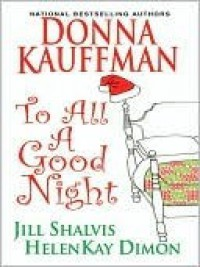 To All A Good Night - HelenKay Dimon, Donna Kauffman