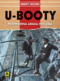 U-Booty. Podwodna armia Hitlera - Philip Kaplan, Grzegorz Siwek