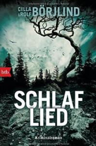 Schlaflied: Kriminalroman (Die Rönning/Stilton-Serie, Band 4) - Cilla Börjlind, Rolf Börjlind, Christel Hildebrandt