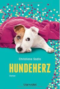Hundeherz: Roman - Christiane Sadlo