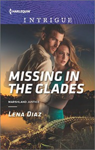 Missing in the Glades (Marshland Justice) - Lena Diaz