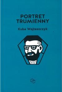 Portret trumienny - Kuba Wojtaszczyk