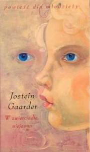 W zwierciadle, niejasno - Jostein Gaarder,  Iwona Zimnicka