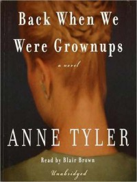 Back When We Were Grownups (Audio) - Anne Tyler, Blair Brown