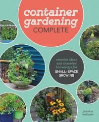 Container Gardening Complete   - Jessica Walliser