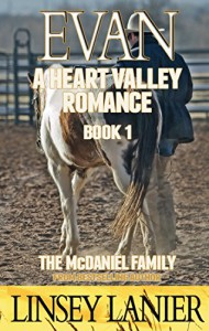 Evan: The McDaniel Family (A Heart Valley Romance Book 1) - Linsey Lanier