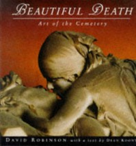 Beautiful Death: Art of the Cemetery - Dean Koontz
