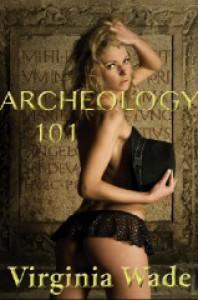 Archeology 101 - Virginia Wade