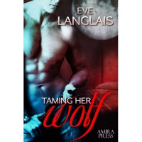Taming Her Wolf - Eve Langlais