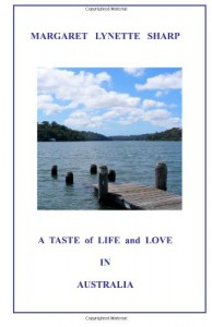 A Taste of Life and Love in Australia - Margaret Lynette Sharp
