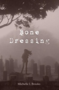 Bone Dressing - Michelle I. Brooks