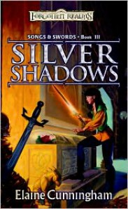 Silver Shadows: Song & Swords, Book III - Elaine Cunningham