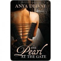 The Pearl at the Gate - Anya Delvay