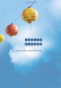 One Whole and Perfect Day - Judith Clarke