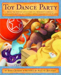 Toy Dance Party - Emily Jenkins, Paul O. Zelinsky