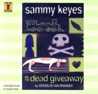 Sammy Keyes And the Dead Giveaway (Live Oak Mysteries) - Wendelin Van Draanen