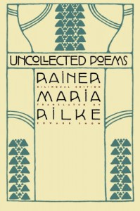 Uncollected Poems - Rainer Maria Rilke, Edward Snow