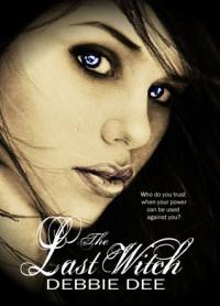 The Last Witch (Incenaga, #1) - Debbie Dee
