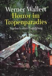 Horror im Tropenparadies - Werner Wallert