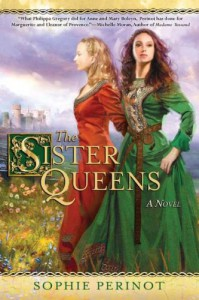 The Sister Queens - Sophie Perinot