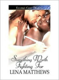 Something Worth Fighting For - Lena Matthews