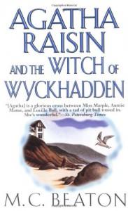 Agatha Raisin and the Witch of Wyckhadden (Agatha Raisin Mysteries, No. 9) - M. C. Beaton