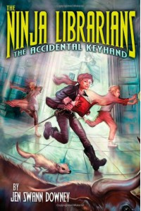 The Ninja Librarians: The Accidental Keyhand - Jennifer Swann Downey