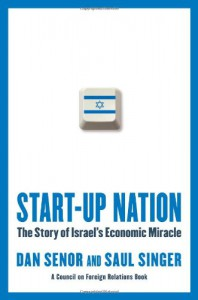 Start-up Nation: The Story of Israel's Economic Miracle - Dan Senor;Saul Singer