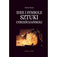 Idee i symbole sztuki chrześcijańskiej - Michał Rożek