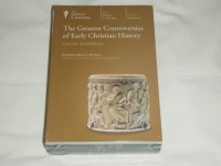The Greatest Controversies of Early Christian History (Great Courses) (Teaching Company) (Course Number 6410 Audio CD) - Professor Bart D. Ehrman