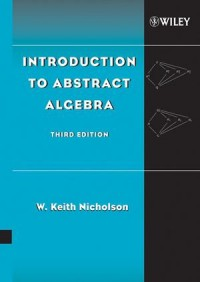 Introduction to Abstract Algebra - W. Keith Nicholson