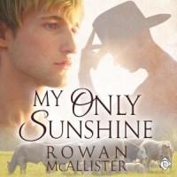 My Only Sunshine - Rowan McAllister, Jason Clearfield
