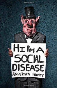 Hi I'm a Social Disease: Horror Stories - Andersen Prunty