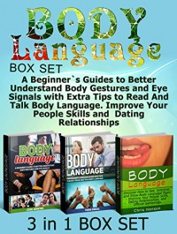 Body Language Box Set: A Beginner`s Guides to Better Understand Body Gestures and Eye Signals with Extra Tips to Read And Talk Body Language. Improve Your ... Language Secrets, body language decoded) - Jose Jenkins, Tara Oneal, Chris Henson