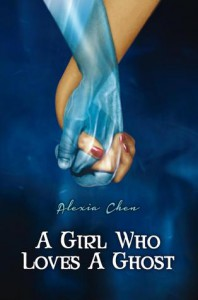 A Girl Who Loves A Ghost - Alexia Chen