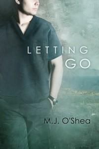Letting Go - M.J. O'Shea